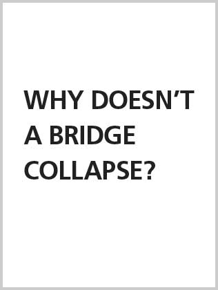 Why doesn't a bridge collapse