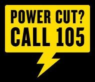 power cut? call 105